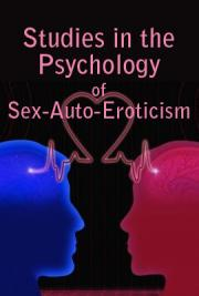 Studies in the Psychology of Sex-Auto-Eroticism