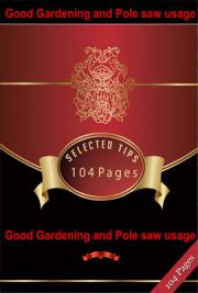 Good Gardening and Pole Saw Usage
