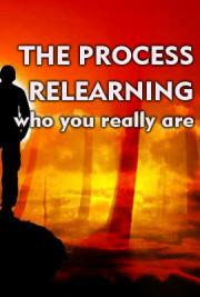 The Process: Relearning Who You Really Are