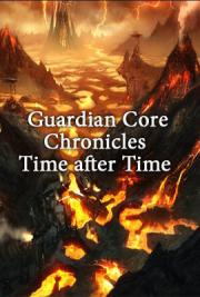 Guardian Core Chronicles Time after Time