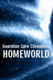 Guardian Core Chronicles: Homeworld