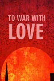 To War With Love