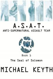 Anti-Supernatural Assault Team- Book 1- the Seal of Solomon- Parts 1-5