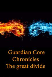 Guardian Core Chronicles the Great Divide