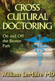 Crosscultural Doctoring on and off the Beaten Path
