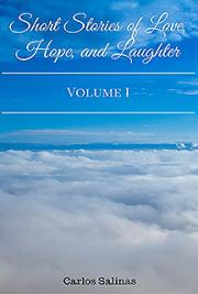 Short Stories of Love, Hope, and Laughter