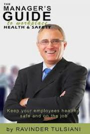 The Manager's Guide to Workplace Health and Safety