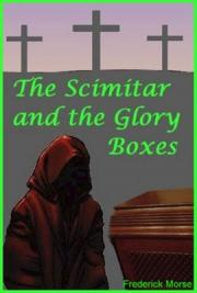 The Scimitar and the Glory Boxes