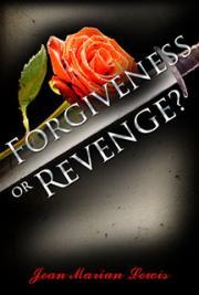 Forgiveness or Revenge?