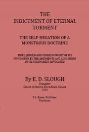 The  Indictment of Eternal Torment, the Self-Negation of a Monstrous Doctrine