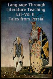Language Through Literature - Teaching Esl - Vol III Tales from Persia