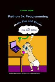 Start Here: Python Programming Made Simple for the Beginner