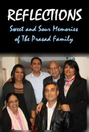 Reflections: Sweet and Sour Memories of the Prasad Family