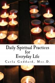 Daily Spiritual Practices of Love for Everyday Life