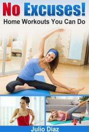 No Excuses! Home Workouts You Can Do