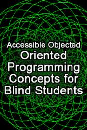 Accessible Objected-Oriented Programming Concepts for Blind Students