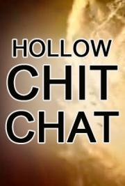 Hollow Chit Chat