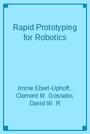 Rapid Prototyping for Robotics