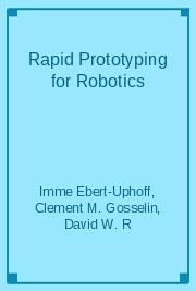 Rapid Prototyping for Robotics