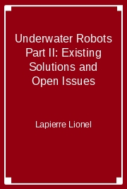 Underwater Robots Part II: Existing Solutions and Open Issues