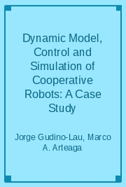 Dynamic Model, Control and Simulation of Cooperative Robots: A Case Study