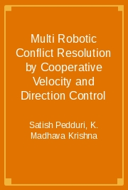Multi Robotic Conflict Resolution by Cooperative Velocity and Direction Control