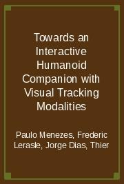 Towards an Interactive Humanoid Companion with Visual Tracking Modalities