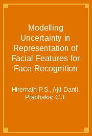 Modelling Uncertainty in Representation of Facial Features for Face Recognition
