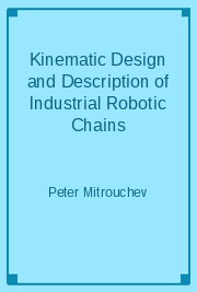 Kinematic Design and Description of Industrial Robotic Chains