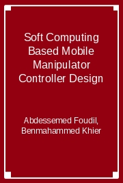 Soft Computing Based Mobile Manipulator Controller Design