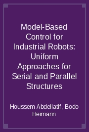 Model-Based Control for Industrial Robots: Uniform Approaches for Serial and Parallel Structures