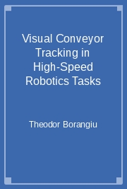 Visual Conveyor Tracking in High-Speed Robotics Tasks