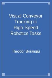 Visual Conveyor Tracking in High-Speed Robotics Tasks