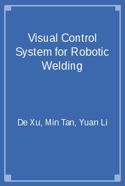 Visual Control System for Robotic Welding