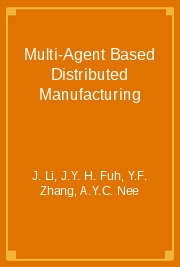 Multi-Agent Based Distributed Manufacturing