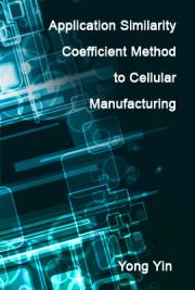 Application Similarity Coefficient Method to Cellular Manufacturing