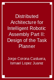 Distributed Architecture for Intelligent Robotic Assembly Part II: Design of the Task Planner
