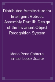 Distributed Architecture for Intelligent Robotic Assembly Part III: Design of the Invariant Object Recognition System