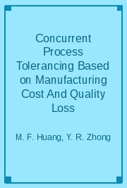 Concurrent Process Tolerancing Based on Manufacturing Cost And Quality Loss