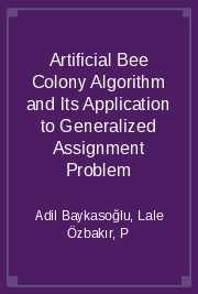 Artificial Bee Colony Algorithm and Its Application to Generalized Assignment Problem