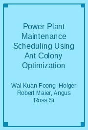 Power Plant Maintenance Scheduling Using Ant Colony Optimization