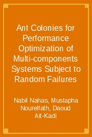 Ant Colonies for Performance Optimization of Multi-components Systems Subject to Random Failures