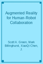 Augmented Reality for Human-Robot Collaboration