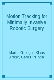 Motion Tracking for Minimally Invasive Robotic Surgery