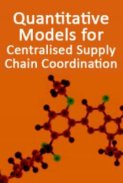 Quantitative Models for Centralised Supply Chain Coordination