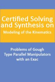 Certified Solving and Synthesis on Modeling of the Kinematics. Problems of Gough-Type Parallel Manipulators with an Exac