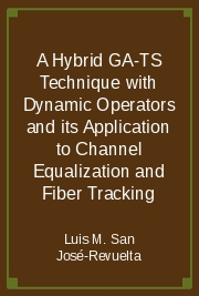 A Hybrid GA-TS Technique with Dynamic Operators and its Application to Channel Equalization and Fiber Tracking