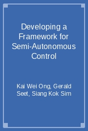 Developing a Framework for Semi-Autonomous Control