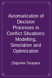 Automatization of Decision Processes in Conflict Situations: Modelling, Simulation and Optimization