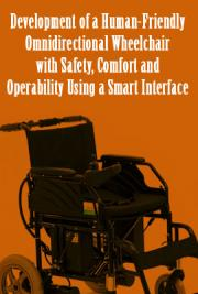 Development of a Human-Friendly Omnidirectional Wheelchair with Safety, Comfort and Operability Using a Smart Interface